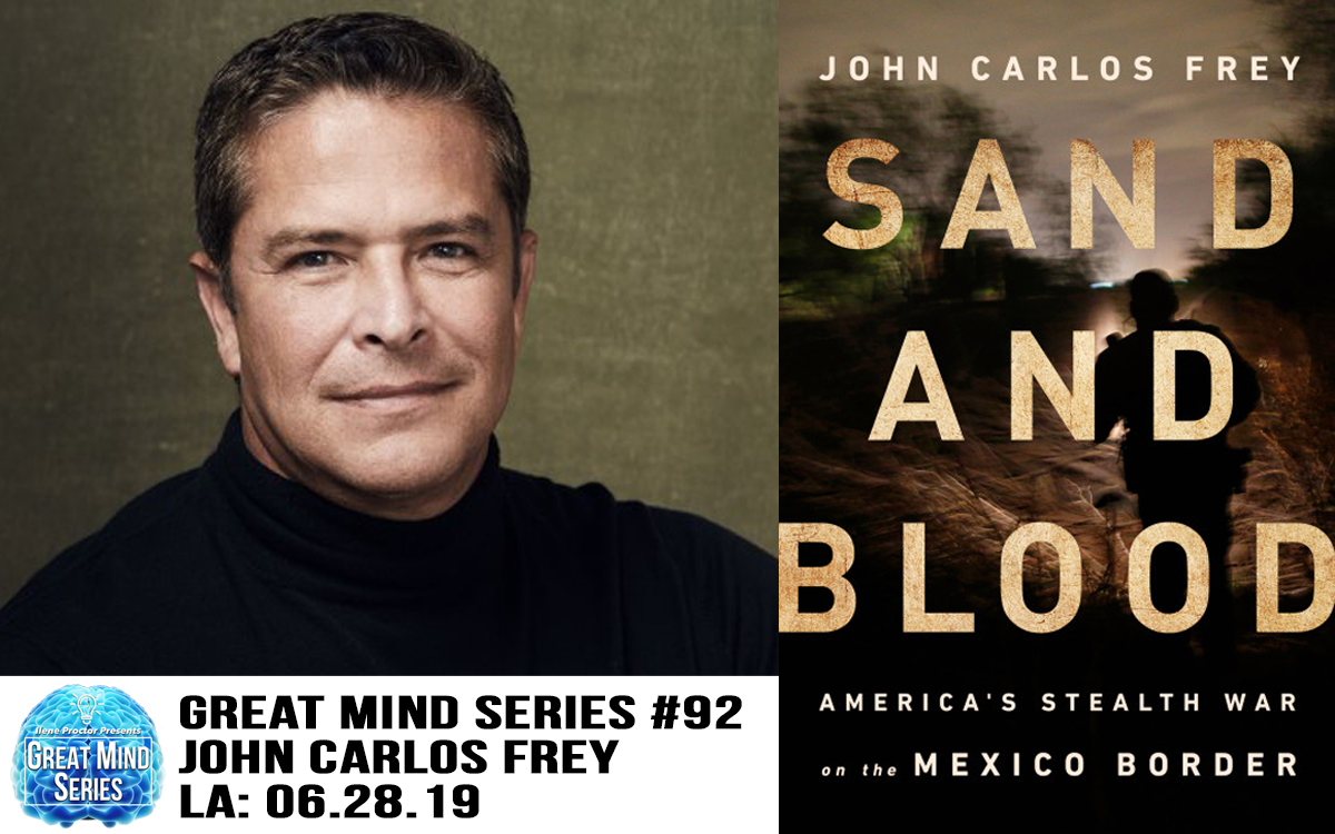 Ilene Proctor's Great Mind Series #92: John Carlos Frey — June 28, 2019