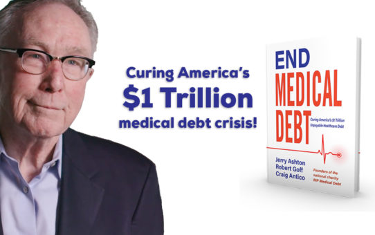 Ilene Proctor's Great Mind Series #93: End Medical Debt feat. Jerry Ashton — August 23, 2019